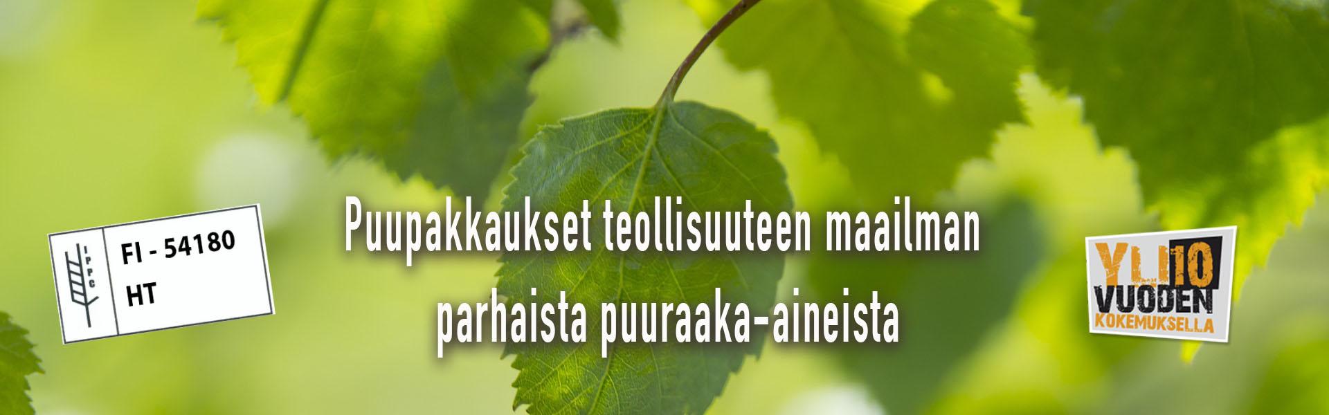Puupakkaukset maailman parhaista puuraaka-aineista